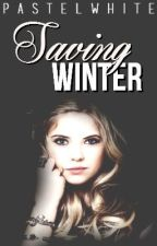 Saving Winter (book unfinished) by pastelwhite