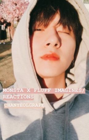 Monstax Fluff Imagines&reactions - MONSTA X reaction when they see