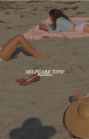 selfcare tips! by achillics
