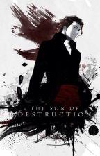 The son of Destruction by Luna_Uchiha1