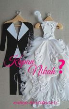 Kapan Nikah? by wahyuhartikasari