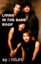 Living in the Same Roof (5sosFanFic) by GraceHernando