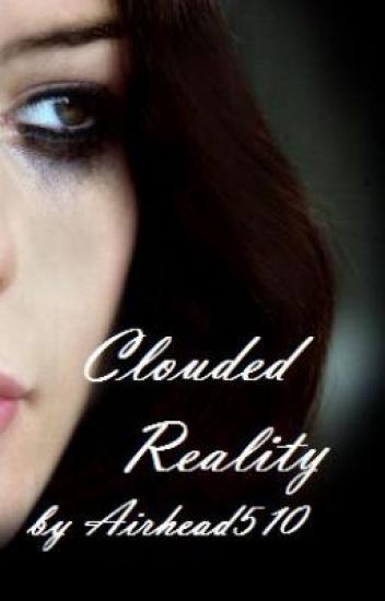 Clouded Reality