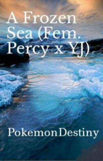 A Frozen Sea (Fem. Percy x YJ)