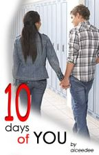Ten Days of You by aiceedee