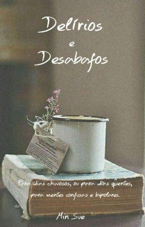 DELÍRIOS E DESABAFOS by MinSue91