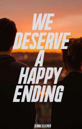 We deserve a happy ending by Serialsleeper