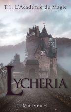 Lychéria Tome 1 - L'Académie de Magie by MalyraH