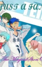 Just a FanFic (KuroBasu FanFiction) by TheMagicalShoesOwner