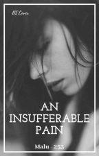 An lnsufferable Pain by Malu-253