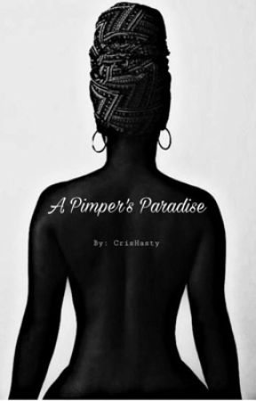 A Pimper's Paradise  by CrisHasty