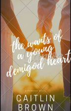 The Wants of a Young Demigod Heart (Nico di Angelo, Leo Valdez x OC) by CheyPaigefanfic