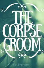The corpse groom by ThexForgotten
