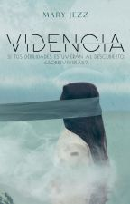 VIDENCIA by MaryJezz