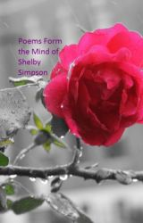 Poems from the mind of Shelby Simpson by shelbylynn67