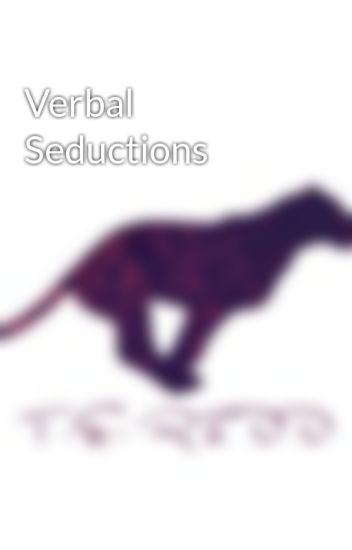 Verbal Seductions