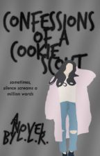 Confessions Of A Cookie Scout™ (#WATTYS2019) by lilianrosmary1144