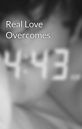 Real Love Overcomes by lilwayne1414