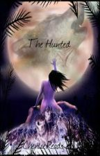 The Hunted (On Hold) by CheniceReads