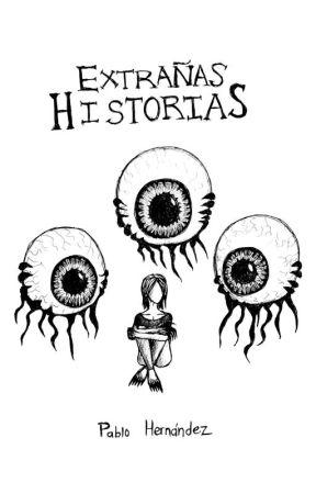 Extrañas historias by PabloHernaandez