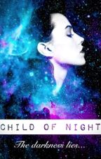 Child of Night by LaynieWrites