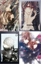 •The one I desire• A Vampire Knight Fanfiction {Book 1} by Peachybloom1
