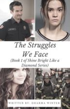 The Struggles We Face  by DharmaWinter