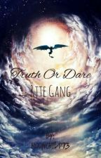 Truth or dare Rtte gang by Moonchild73