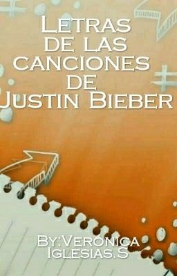 Letras De Las Canciones De Justin Bieber Pyd Wattpad