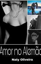 Amor no Alemão (Concluído) by NatyO016