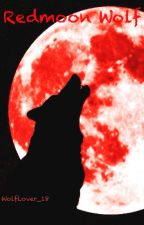 Redmoon Wolf by WolfLover_18