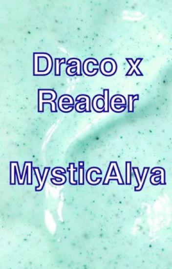 Draco x Reader (COMPLETE) - MysticAlya - Wattpad