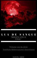 LUA DE SANGUE - Resista ate o final by Danielsilvaames
