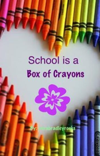 School is a Box of Crayons