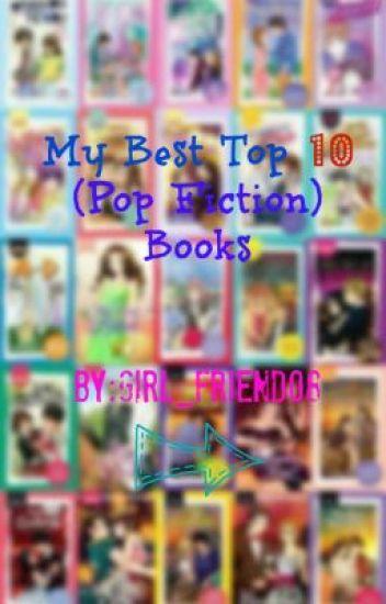 My Best Top 10 Pop Fiction Books By Girl Friend08 Jeanne Wattpad