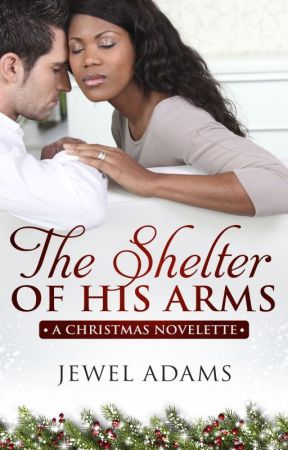 The Shelter of His Arms - A Christmas Novelette by jewela