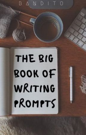 The Big Book Of Writing Prompts by bxndit0