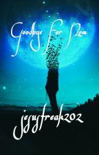 Goodbye For Now by jesusfreak202