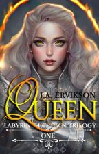 QUEEN | Labyrinth Crown Trilogy BK1 by JustMenace