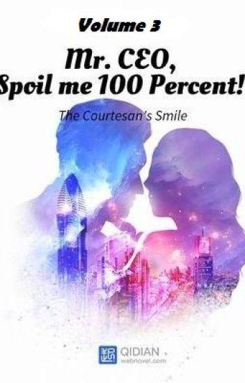 Mr. CEO, Spoil me 100 Percent! Volume 3