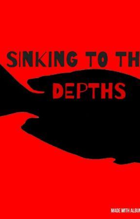 Sinking To The Depths  by Darksunshine2005