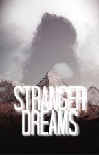 Stranger Dreams by LovelyTeaTW