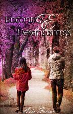 Encontros e Desencontros by ArisSecret