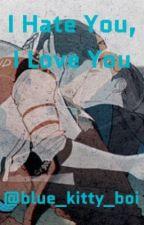 I Hate You, I Love You (Reed900) by blue_kitty_boi