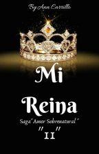 "Mi Reina (Saga ""Amor Sobrenatural"") ""2"" by annn_14"