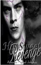 His Sweet Revenge {H.S} by AriannaJohnson5