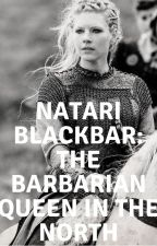 Natari Blackbar: The Barbarian Queen in the North by AmericanCowGirl19