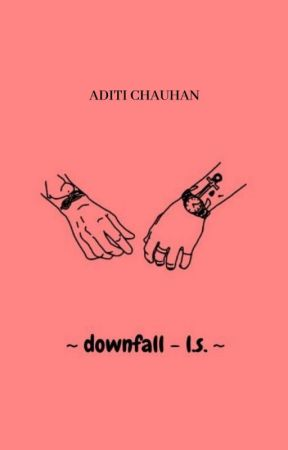 Downfall - l.s. by iheart_lou