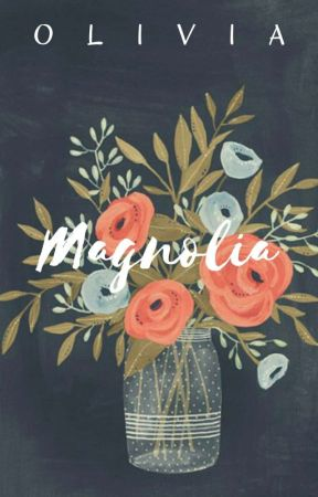 Magnolia by QueenMelody16