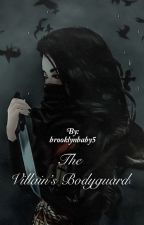 The Villain's Bodyguard  by brooklynbaby5
